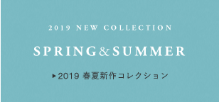 2019SS NEW COLLECTION
